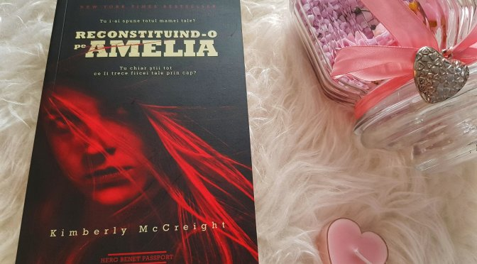 Reconstituind-o pe Amelia – Kimberly McCreight (recenzie, Herg Benet)